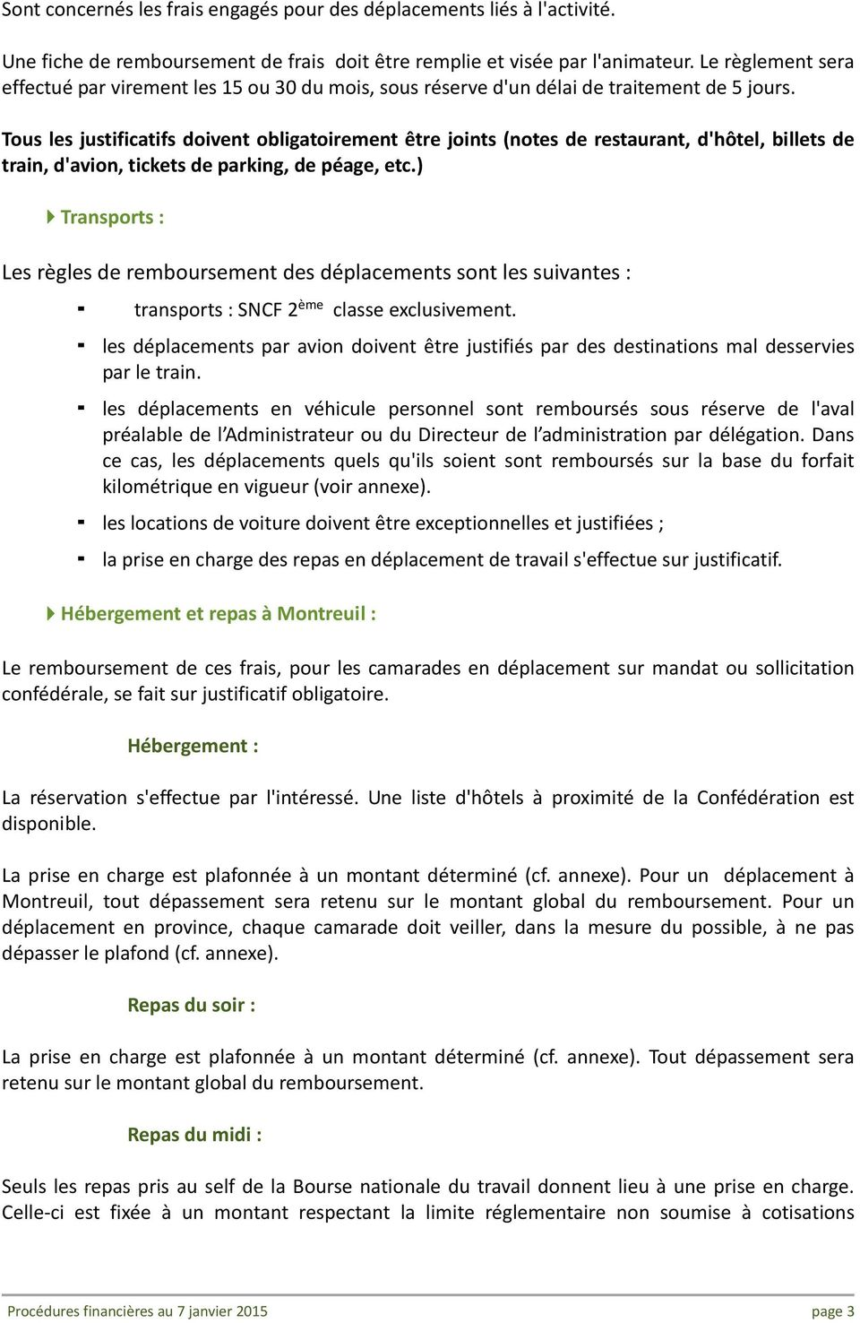 Tous les justificatifs doivent obligatoirement être joints (notes de restaurant, d'hôtel, billets de train, d'avion, tickets de parking, de péage, etc.