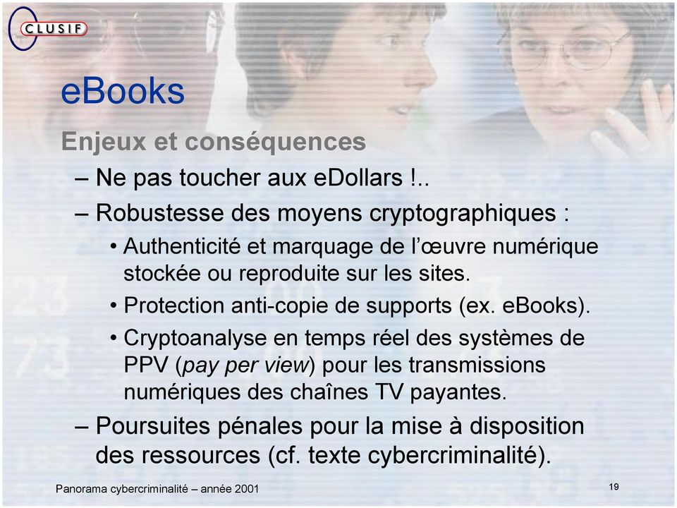 sites. Protection anti-copie de supports (ex. ebooks).