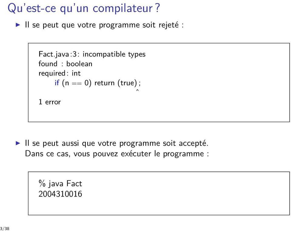 java:3: incompatible types found : boolean required: int if (n == 0) return