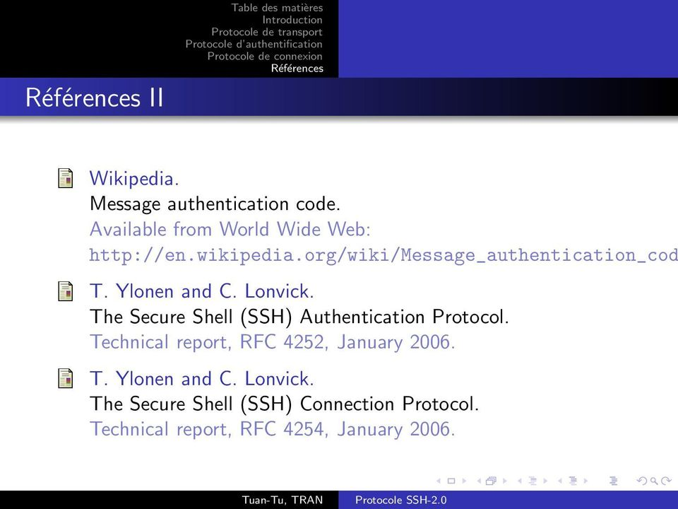 Ylonen and C. Lonvick. The Secure Shell (SSH) Authentication Protocol.