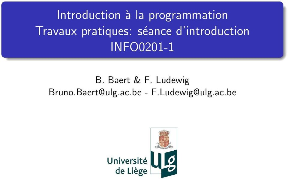 introduction INFO0201-1 B. Baert & F.