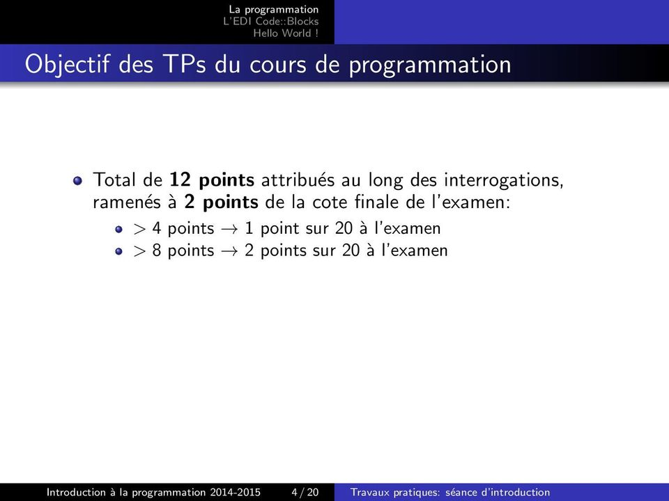 points 1 point sur 20 à l examen > 8 points 2 points sur 20 à l examen