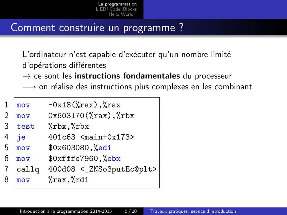 processeur on réalise des instructions plus complexes en les combinant 1 mov -0x18(%rax),%rax 2 mov 0x603170(%rax),%rbx 3