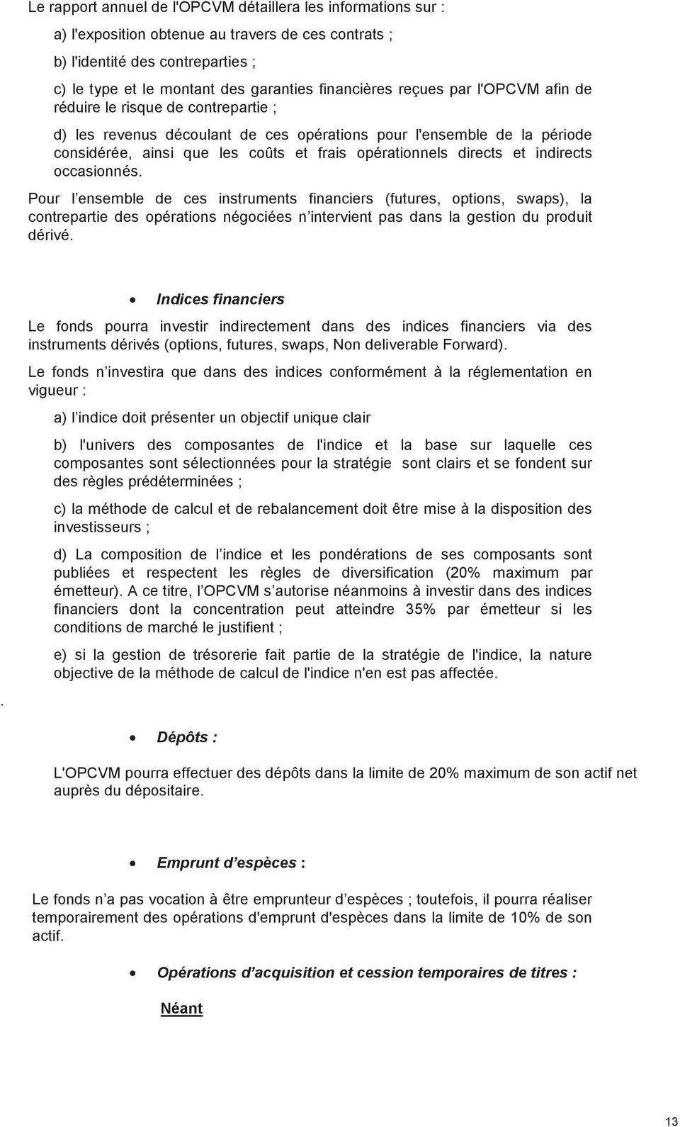 opérationnels directs et indirects occasionnés.