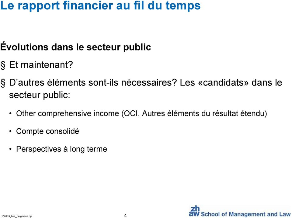 Les «candidats» dans le secteur public: Other comprehensive income (OCI,