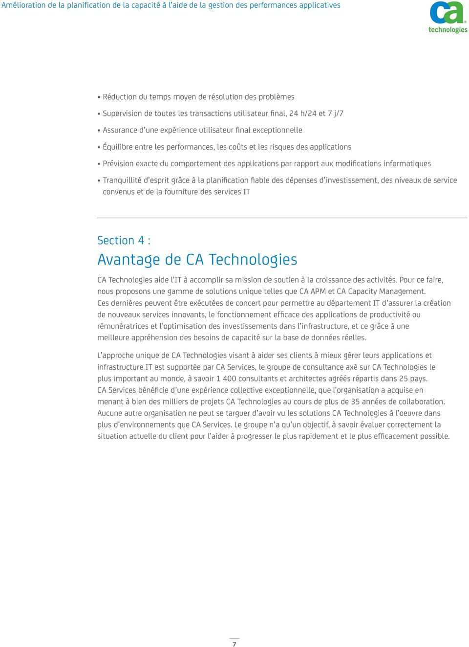 planification fiable des dépenses d investissement, des niveaux de service convenus et de la fourniture des services IT Section 4 : Avantage de CA Technologies CA Technologies aide l IT à accomplir