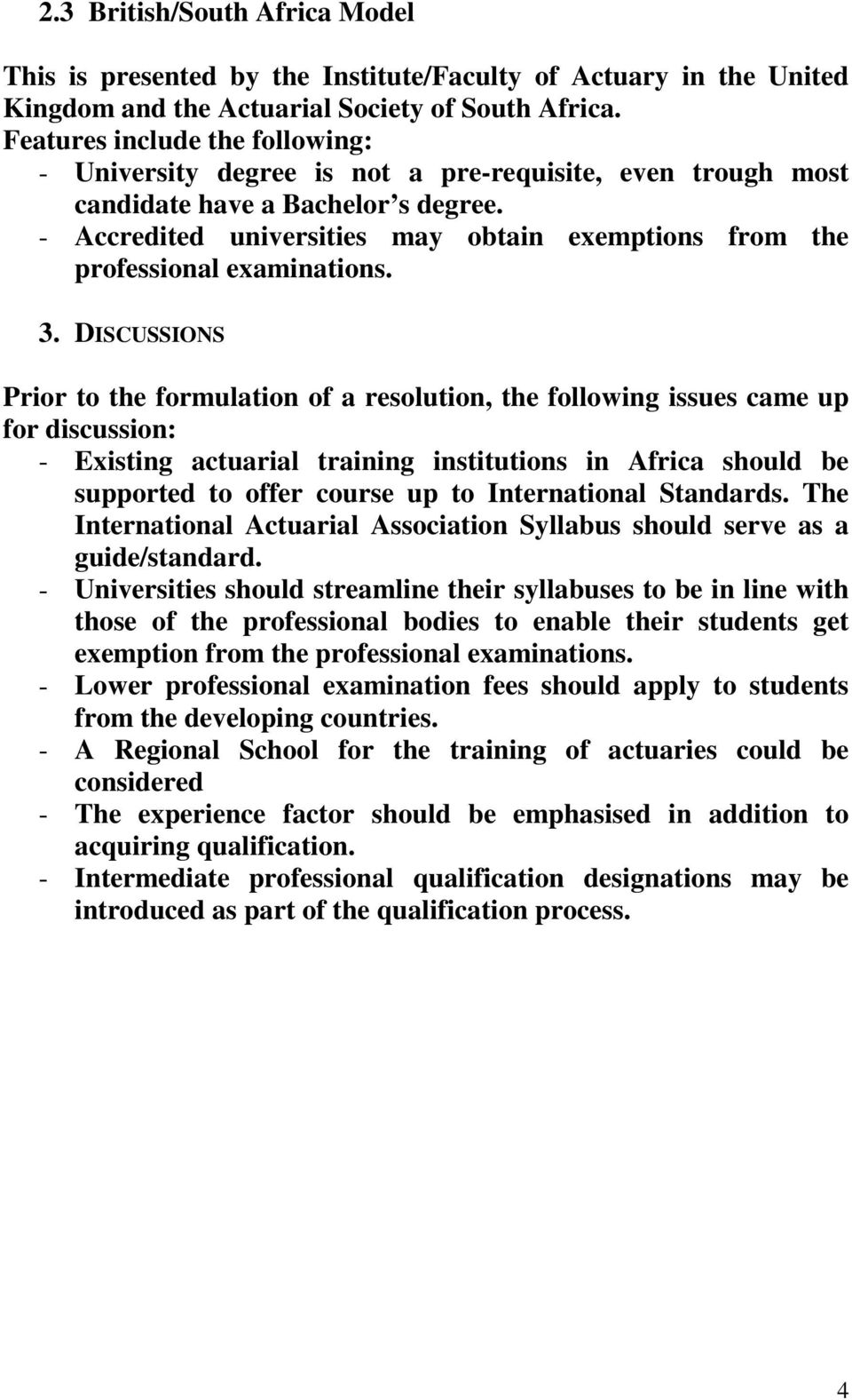 - Accredited universities may obtain exemptions from the professional examinations. 3.