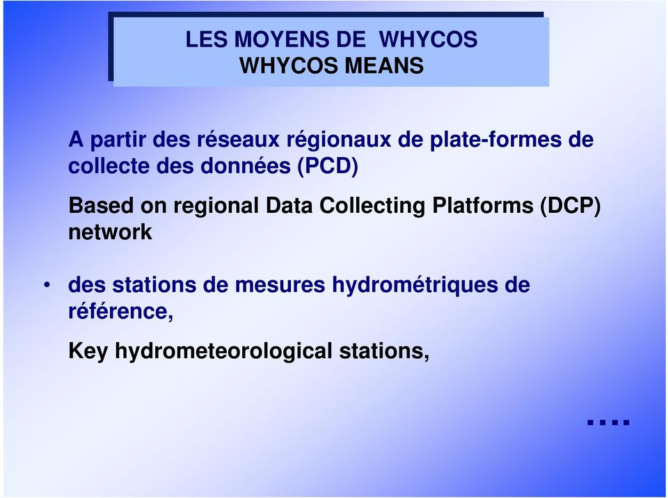on regional Data Collecting Platforms (DCP) network des