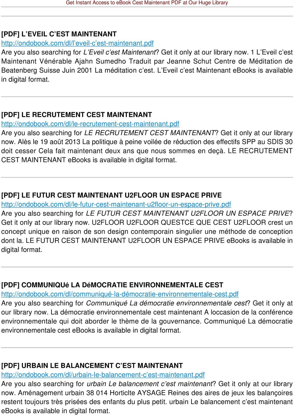 L Eveil c est Maintenant ebooks is available in digital format. [PDF] LE RECRUTEMENT CEST MAINTENANT http://ondobook.com/dl/le-recrutement-cest-maintenant.
