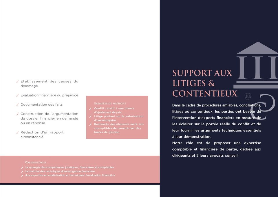 caractériser des fautes de gestion Support aux litiges & contentieux Dans le cadre de procédures amiables, conciliations, litiges ou contentieux, les parties ont besoin de l intervention d experts