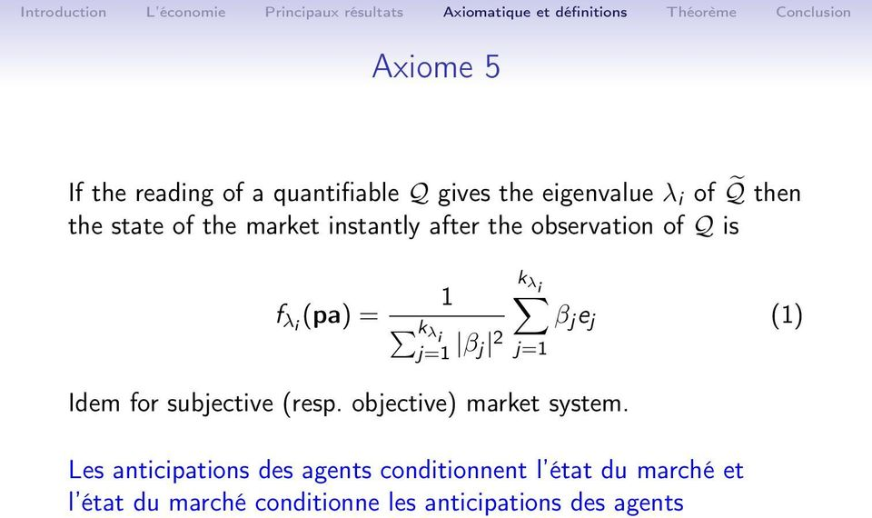 j (1) j=1 Idem for subjective (resp. objective) market system.