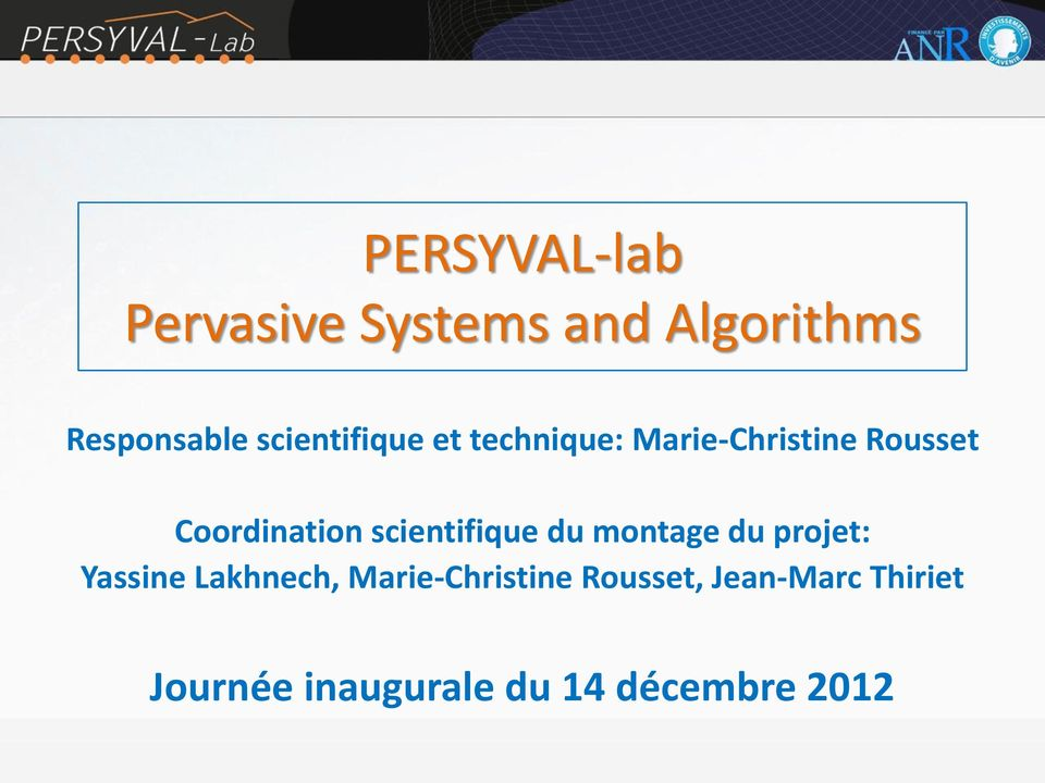 scientifique du montage du projet: Yassine Lakhnech,