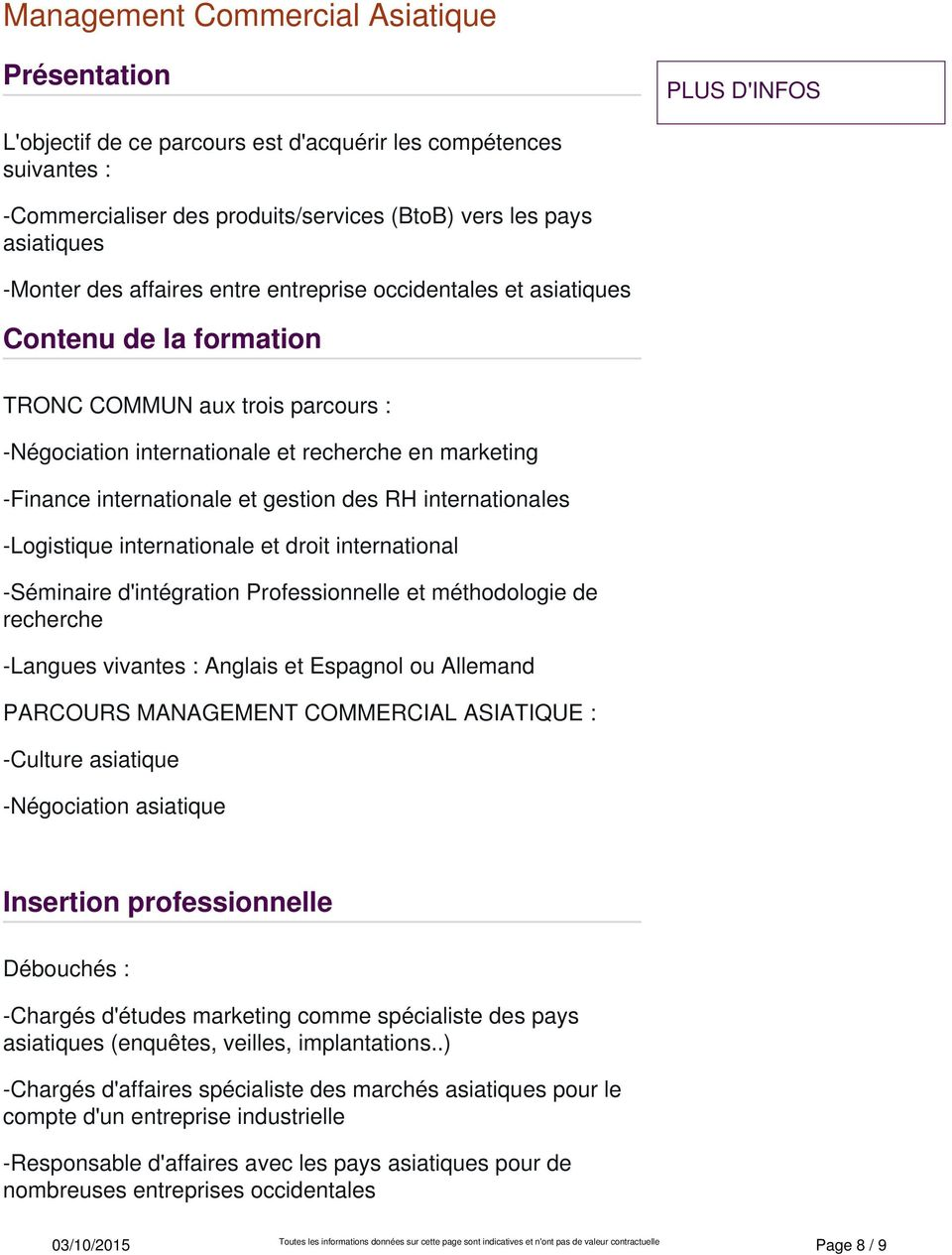 internationale et gestion des RH internationales -Logistique internationale et droit international -Séminaire d'intégration Professionnelle et méthodologie de recherche -Langues vivantes : Anglais et
