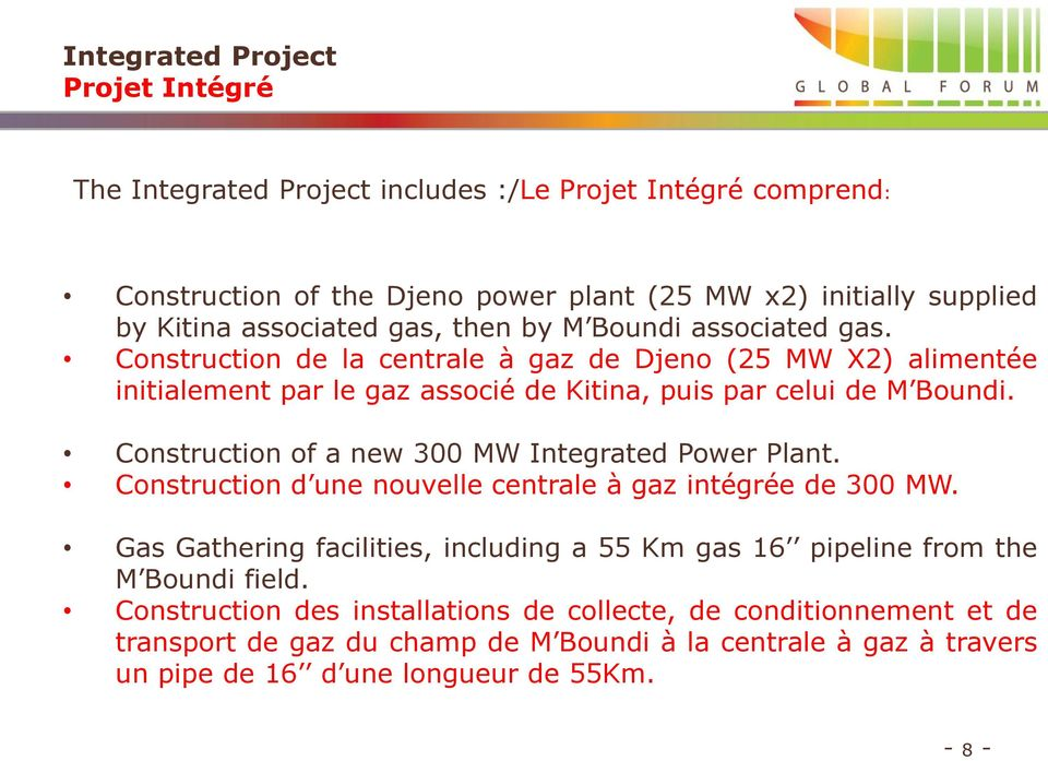 Construction of a new 300 MW Integrated Power Plant. Construction d une nouvelle centrale à gaz intégrée de 300 MW.