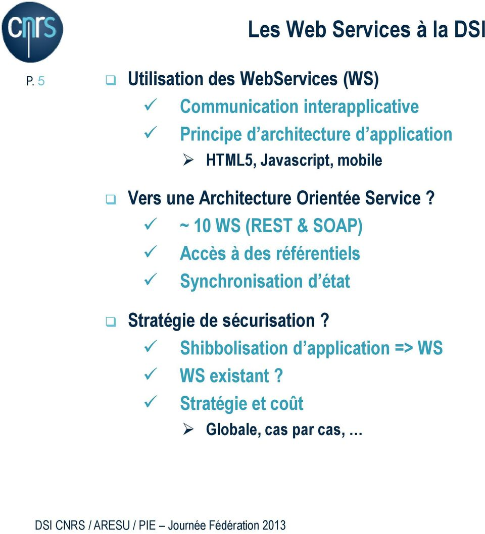 application HTML5, Javascript, mobile Vers une Architecture Orientée Service?