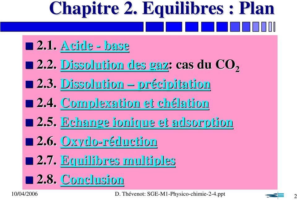 5. Echange ionique et adsorption 2.6. Oxydo-réduction 2.7.