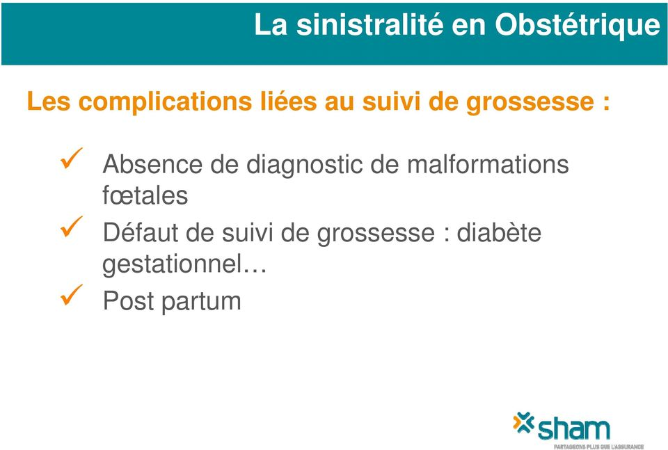 Absence de diagnostic de malformations fœtales