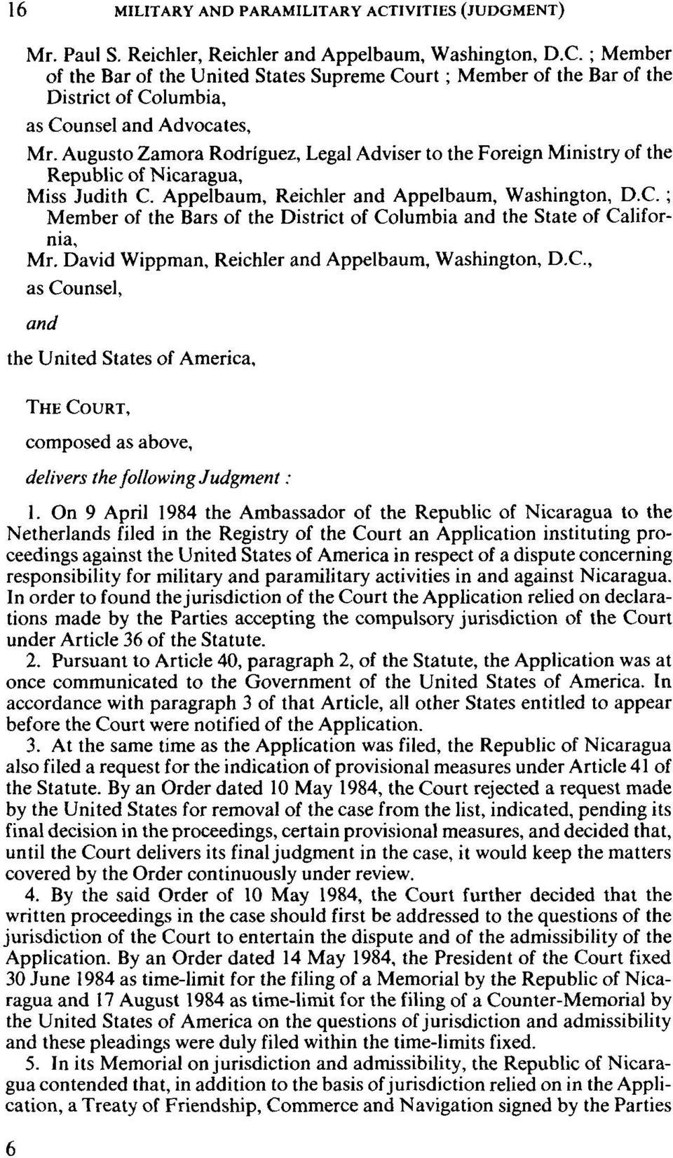 David Wippman, Reichler and Appelbaum, Washington, D.C., as Counsel, and the United States of America, composed as above, delivers the following Judgment : 1.