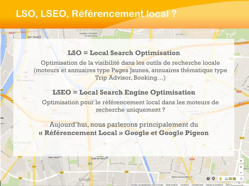 annuaires type Pages Jaunes, annuaires thématique type Trip Advisor, Booking ) LSEO = Local Search Engine