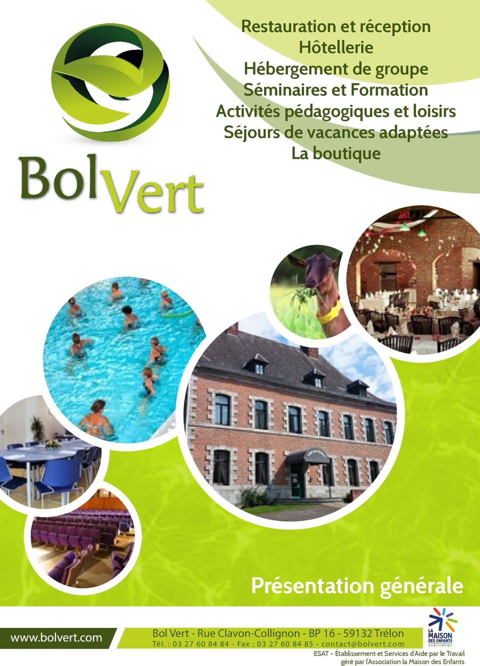 - BP 16-59132 Trélon Tél. : 03 27 60 84 84 - Fax : 03 27 60 84 85 - contact@bolvert.