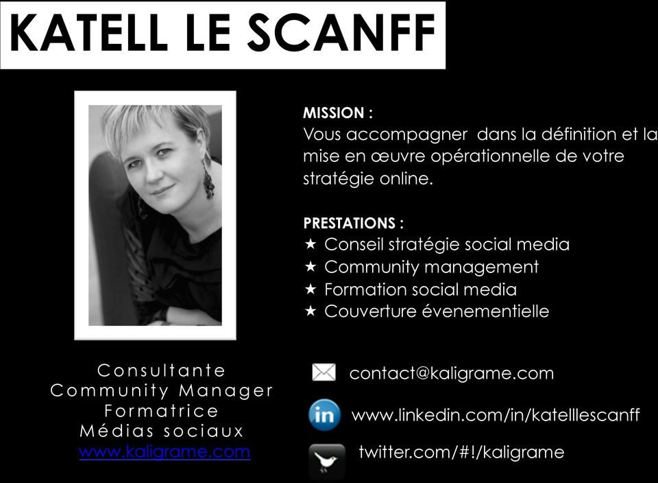 PRESTATIONS : «Conseil stratégie social media «Community management «Formation social media