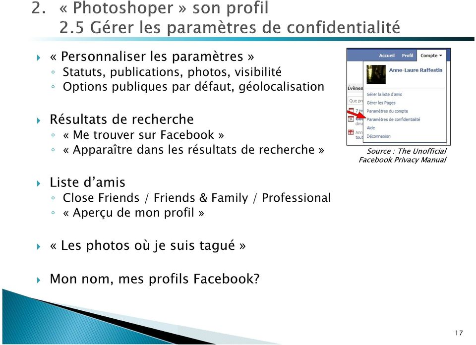 résultats de recherche» Source : The Unofficial Facebook Privacy Manual Liste d amis Close Friends /