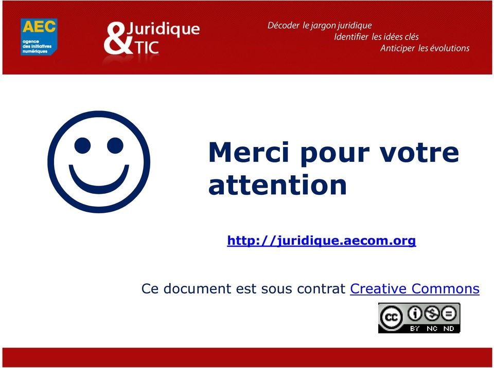 de la communication Anticiper les évolutions Merci pour votre attention