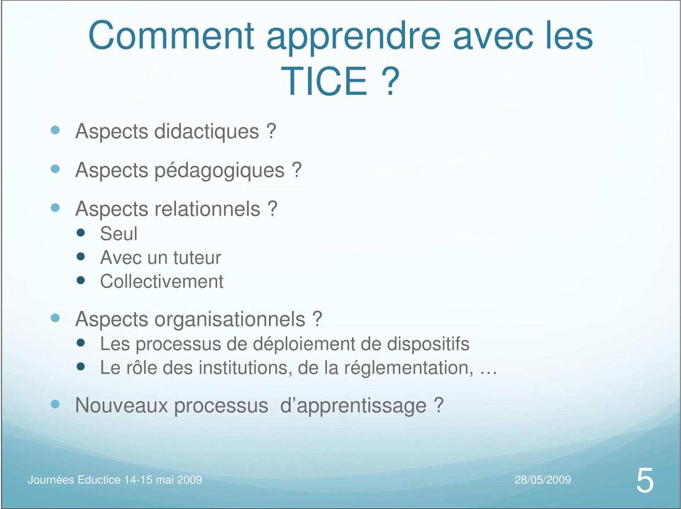 Aspects organisationnels?