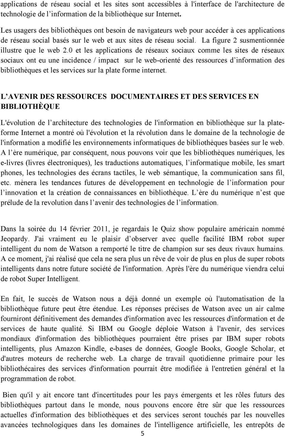 La figure 2 susmentionnée illustre que le web 2.