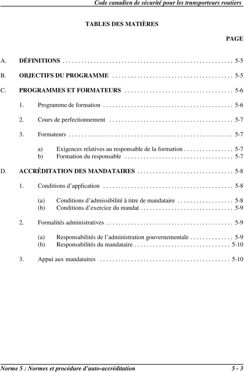 Conditions d application... 5-8 (a) Conditions d admissibilité à titre de mandataire... 5-8 (b) Conditions d exercice du mandat... 5-9 2. Formalités administratives.