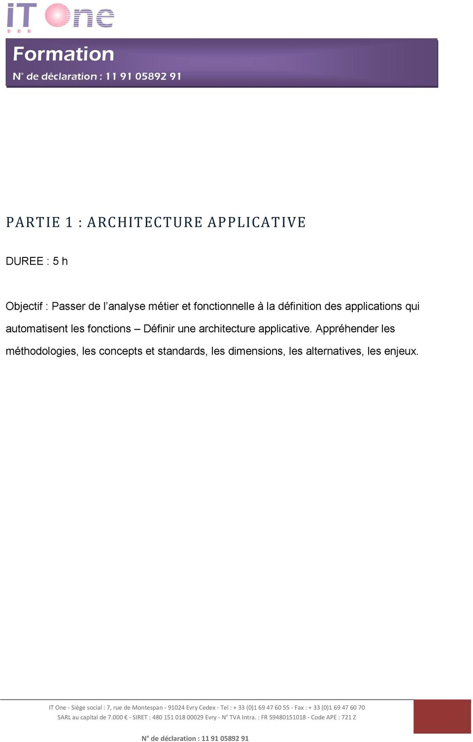 automatisent les fonctions Définir une architecture applicative.