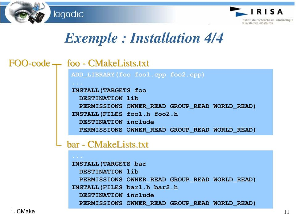 h DESTINATION include PERMISSIONS OWNER_READ GROUP_READ WORLD_READ) bar - CMakeLists.txt.