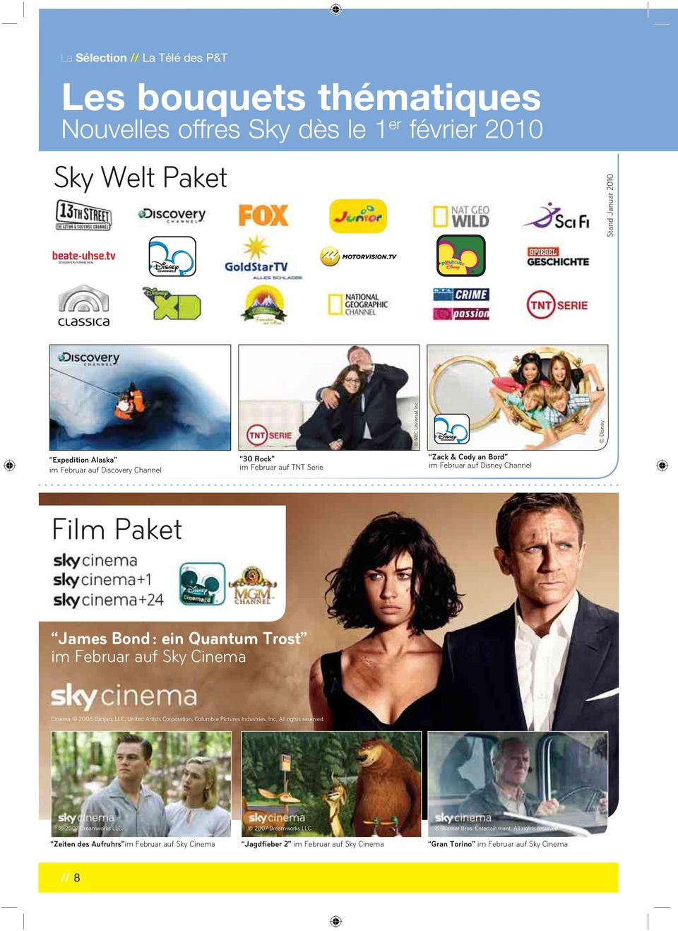 Februar auf Sky Cinema Cinema 2008 Danjaq, LLC, United Artists Corporation, Columbia Pictures Industries, Inc. All rights reserved. 2007 Dreamworks LLC.