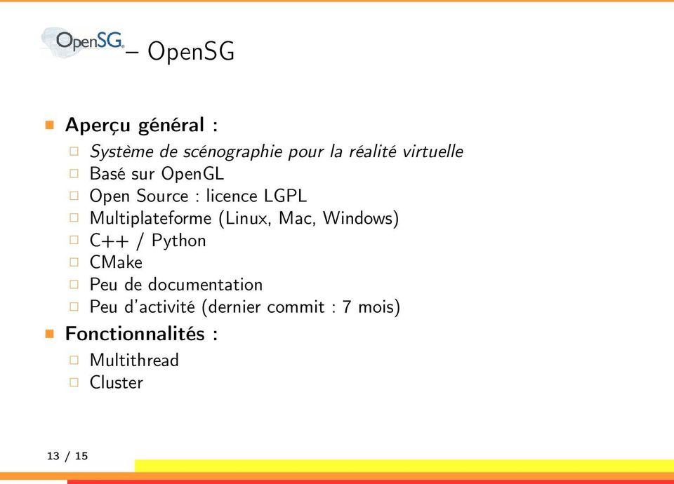 (Linux, Mac, Windows) C++ / Python CMake Peu de documentation Peu d