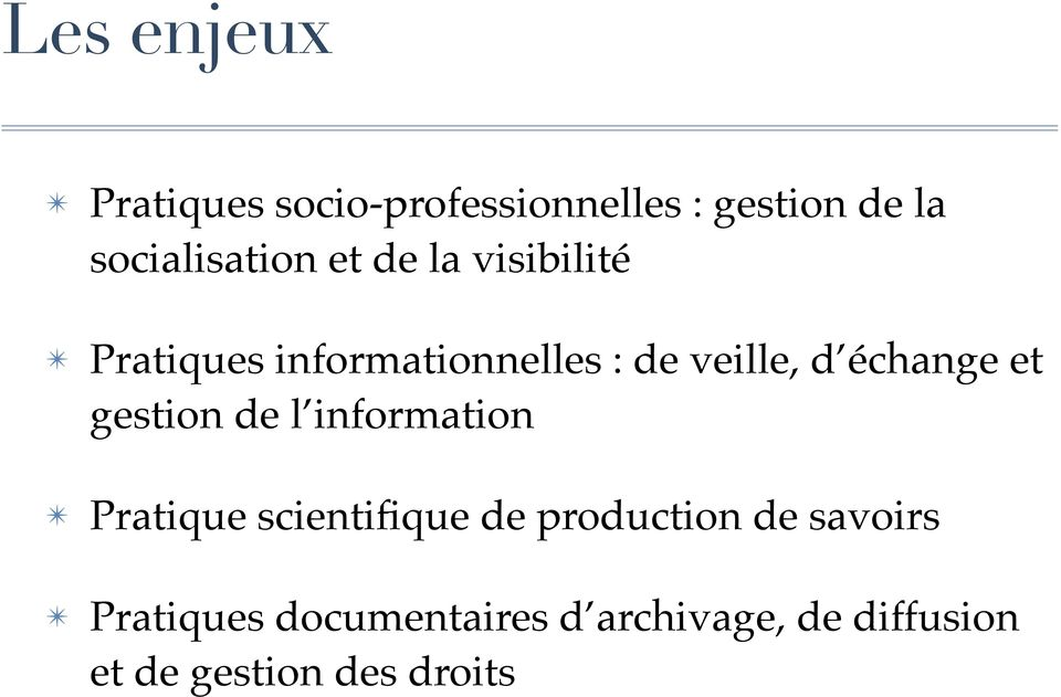 gestion de l information Pratique scientifique de production de savoirs