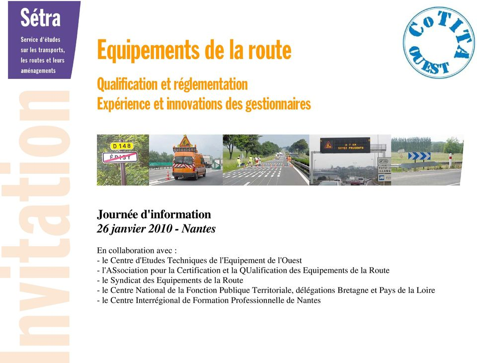 Certification et la QUalification des Equipements de la Route - le Syndicat des Equipements de la Route - le Centre National de
