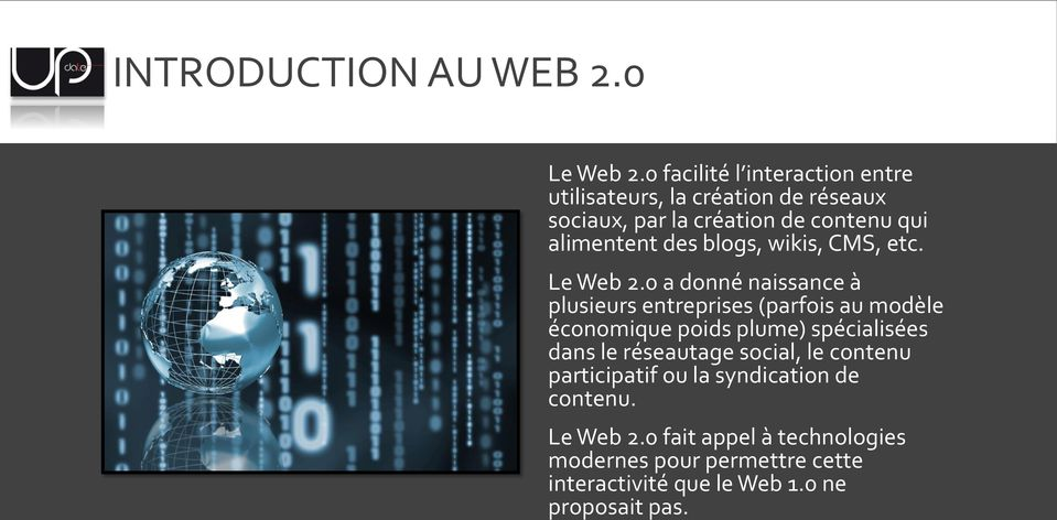 des blogs, wikis, CMS, etc. Le Web 2.