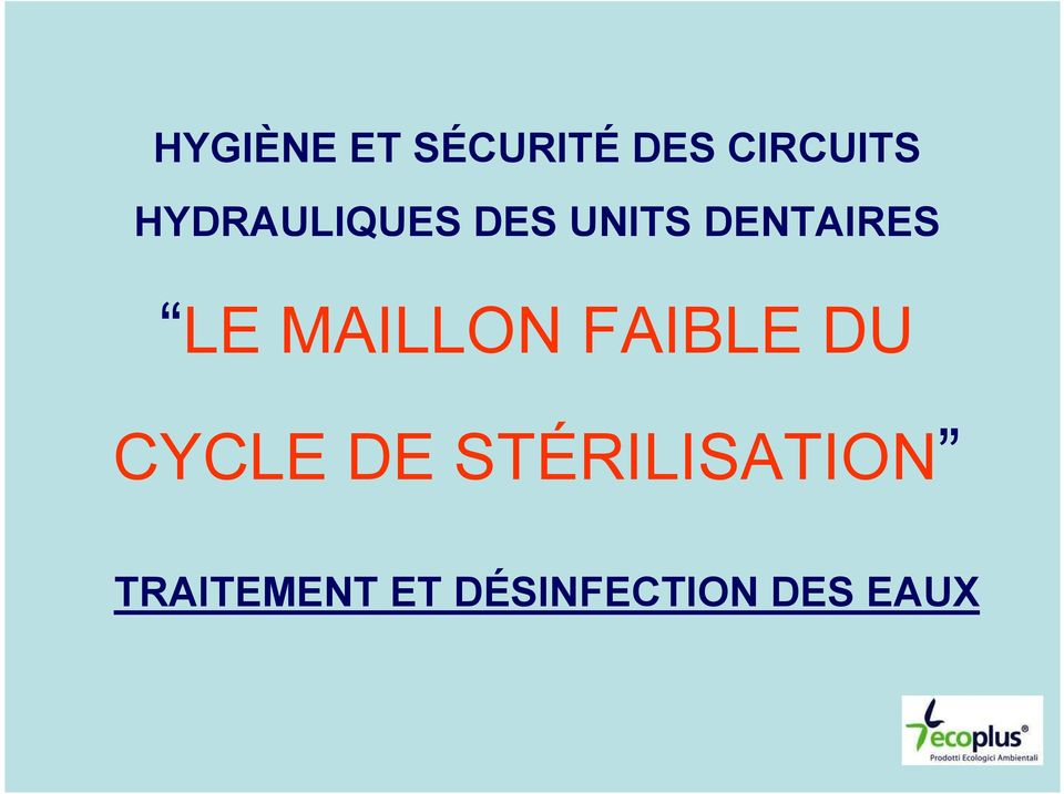 MAILLON FAIBLE DU CYCLE DE