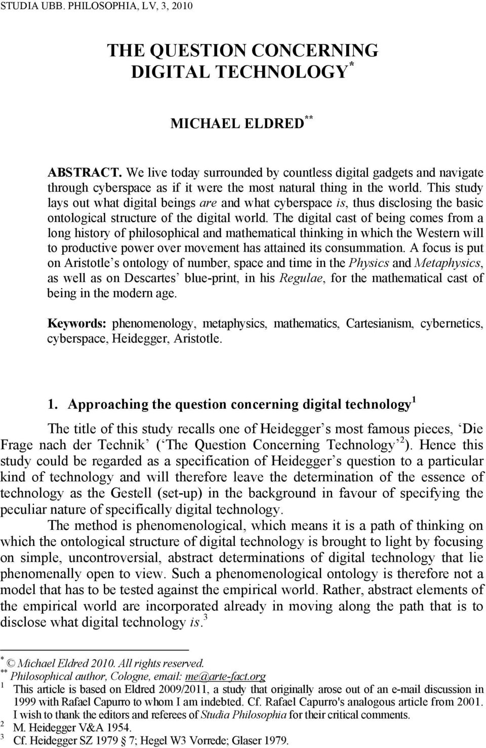 This study lays out what digital beings are and what cyberspace is, thus disclosing the basic ontological structure of the digital world.