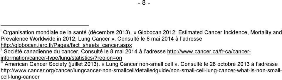 Consulté le 8 mai 2014 à l adresse http://www.cancer.ca/fr-ca/cancerinformation/cancer-type/lung/statistics/?