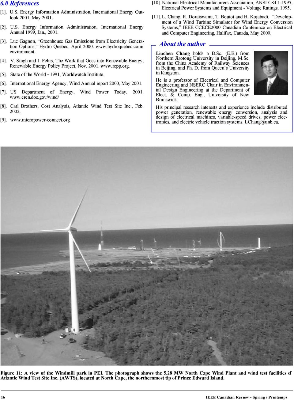 Fehrs, The Work that Goes into Renewable Energy, Renewable Energy Policy Project, Nov. 2001. www.repp.org. [5]. State of the World - 1991, Worldwatch Institute. [6].