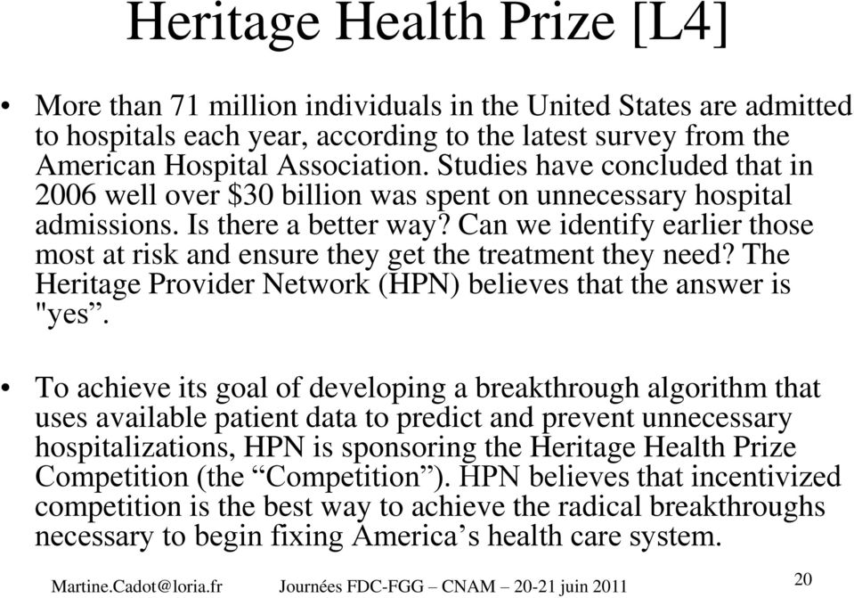"Can we identify earlier those most at risk and ensure they get the treatment they need? The Heritage Provider Network (HPN) believes that the answer is ""yes."