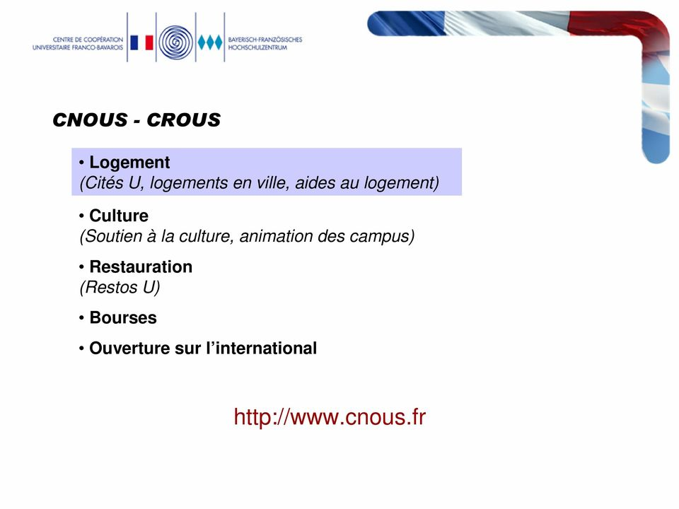 culture, animation des campus) Restauration (Restos