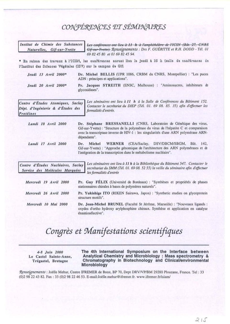 "Michel BELLIS (IJPR 1086, CRBM du CNRS, Montpellier) : ""Les puces ADN : p incipes ct applications"". Jcutli 20 Avril 2000* Pr."