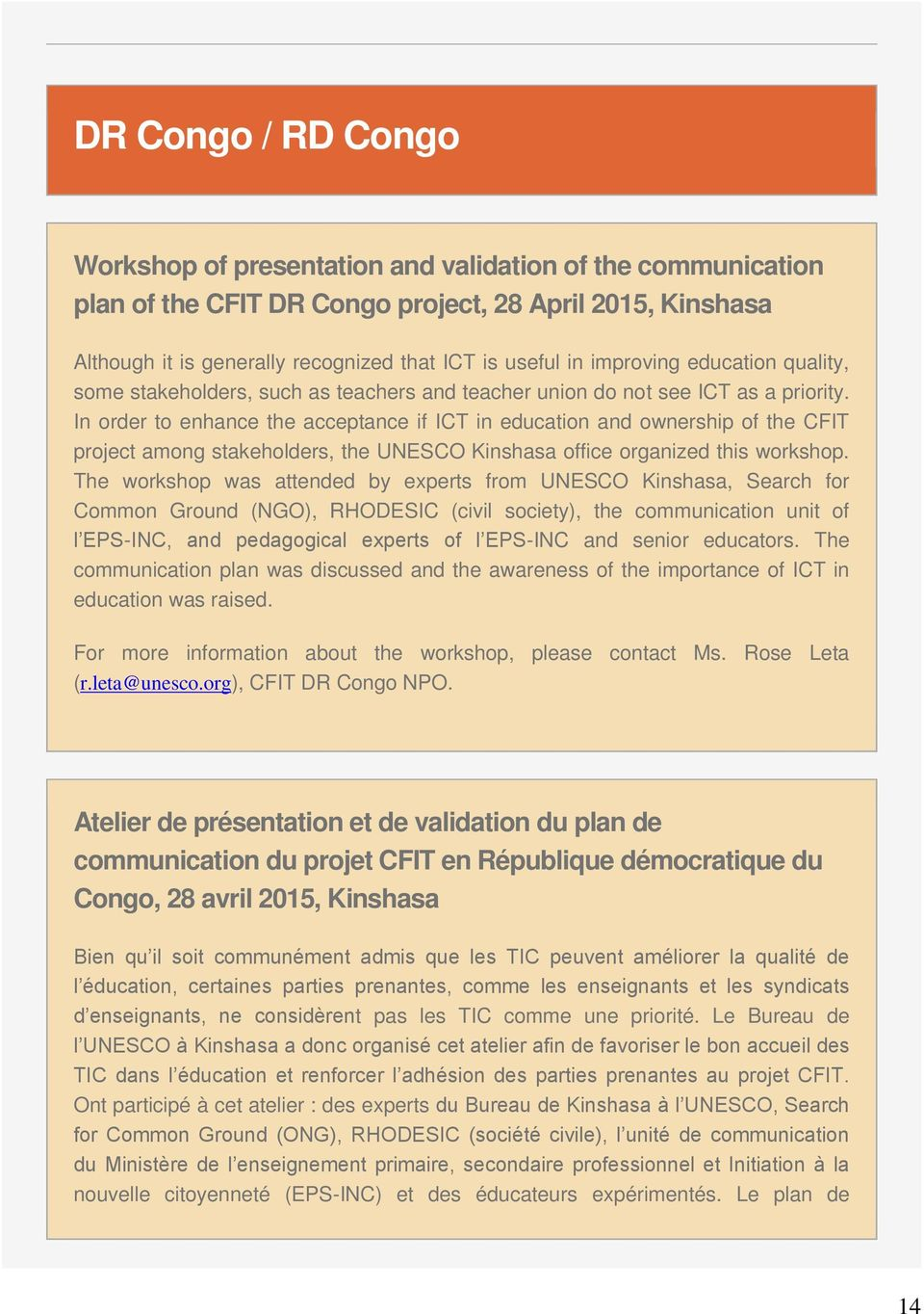 In order to enhance the acceptance if ICT in education and ownership of the CFIT project among stakeholders, the UNESCO Kinshasa office organized this workshop.