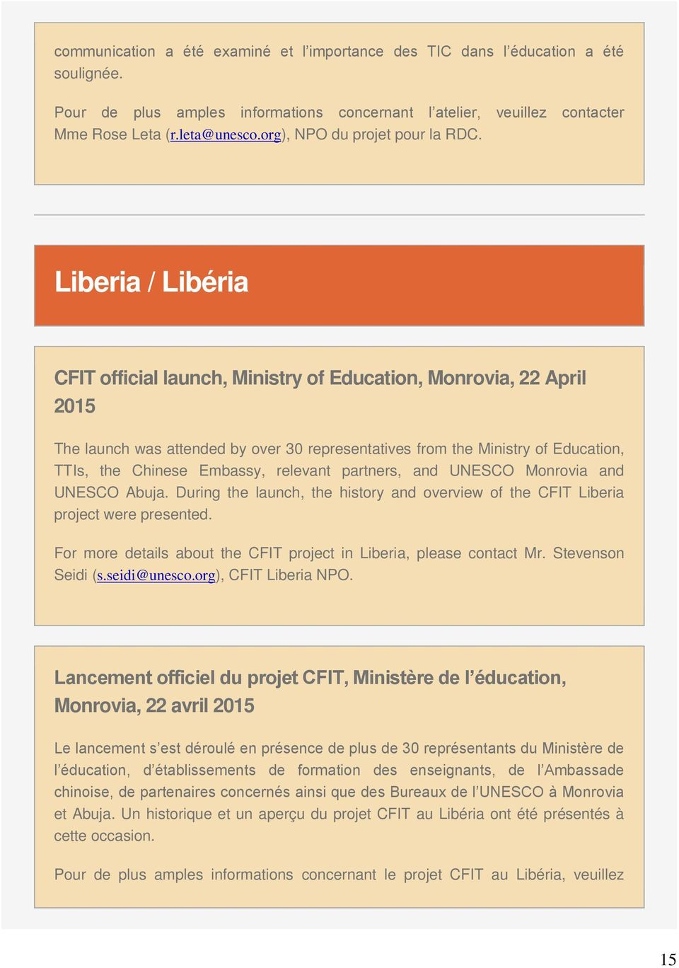Liberia / Libéria CFIT official launch, Ministry of Education, Monrovia, 22 April 2015 The launch was attended by over 30 representatives from the Ministry of Education, TTIs, the Chinese Embassy,