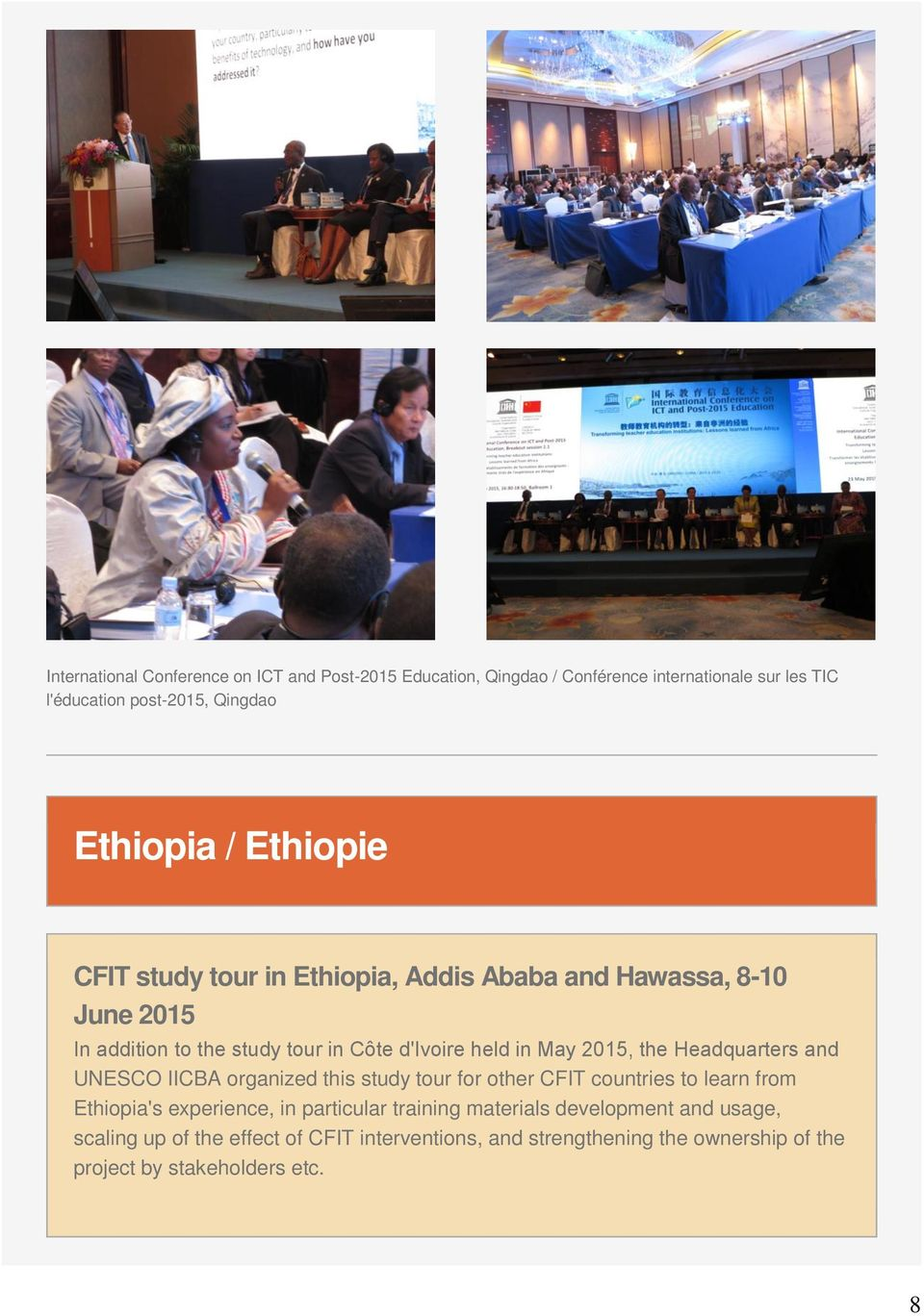 Headquarters and UNESCO IICBA organized this study tour for other CFIT countries to learn from Ethiopia's experience, in particular training