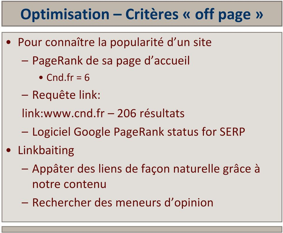 fr 206 résultats Logiciel Google PageRank status for SERP Linkbaiting