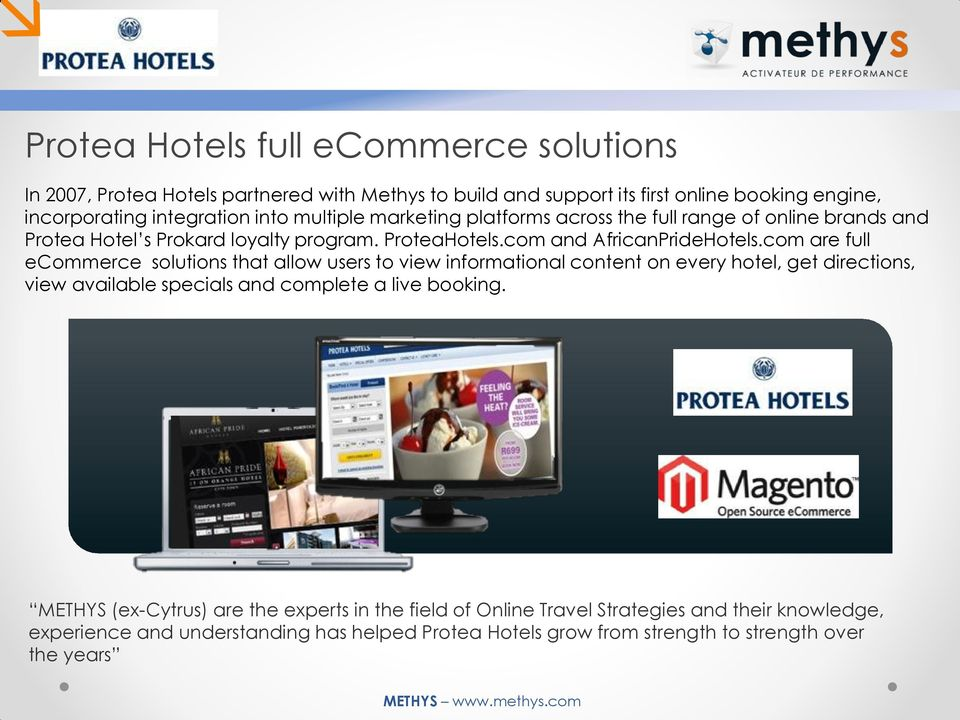 com are full ecommerce solutions that allow users to view informational content on every hotel, get directions, view available specials and complete a live booking.
