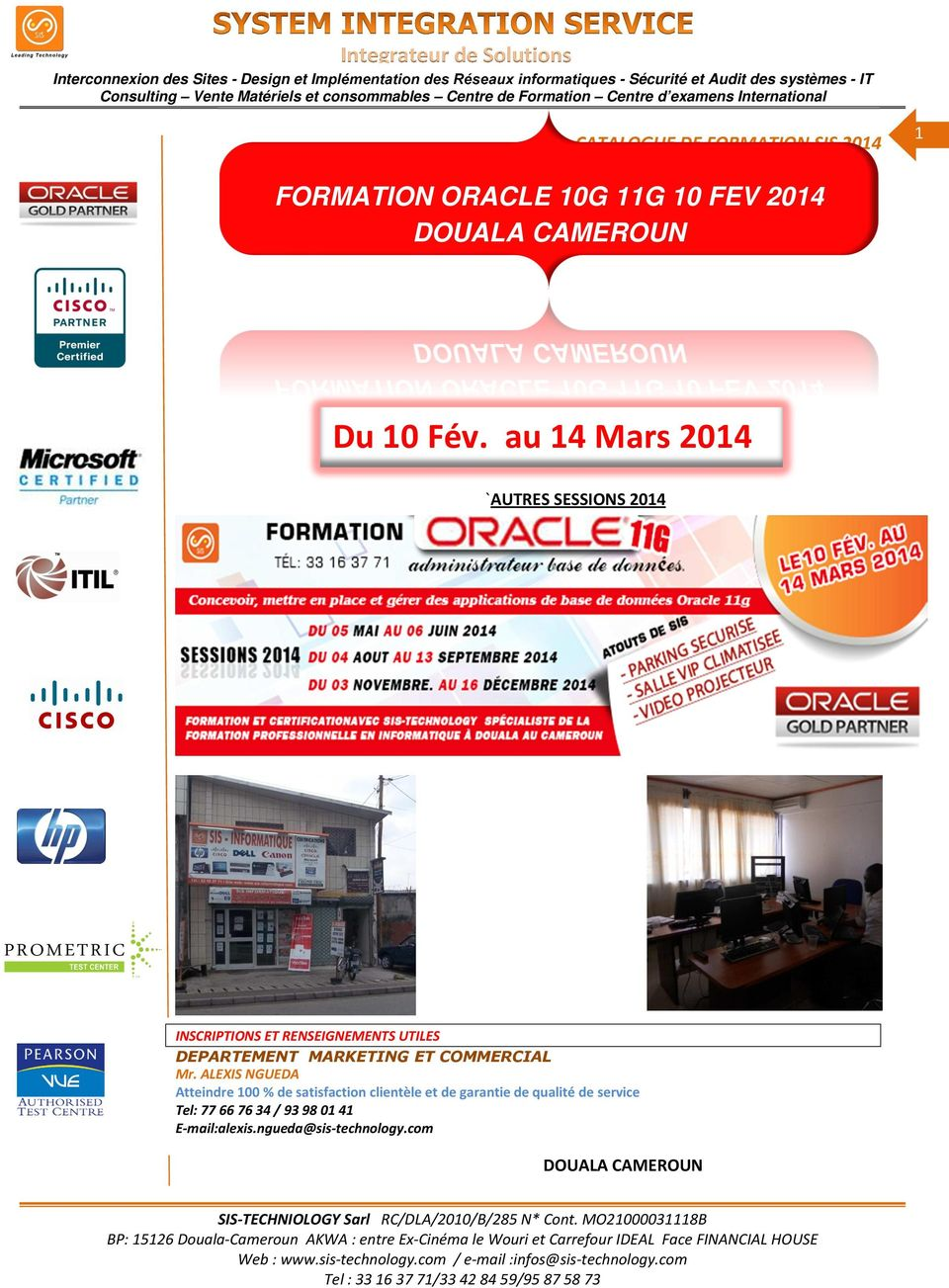 au 14 Mars 2014 `AUTRES SESSIONS 2014 INSCRIPTIONS ET RENSEIGNEMENTS UTILES DEPARTEMENT MARKETING ET COMMERCIAL Mr.